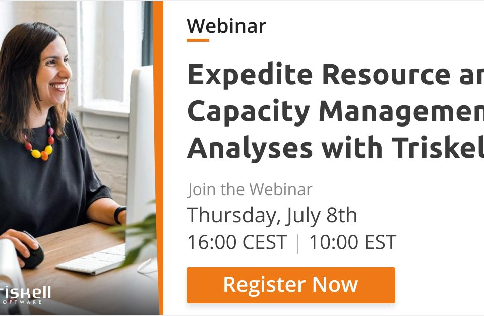 Triskell Software Webinar Expedite Resource and Capacity Management Analyses with Triskell